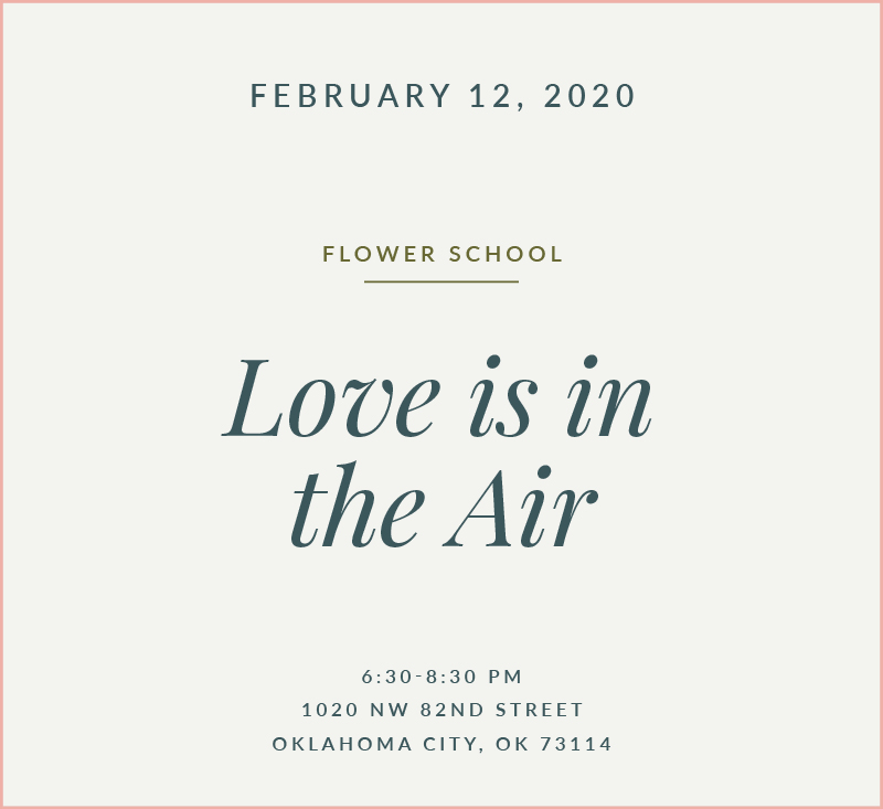 Love is in the Air Flower School The Fleuriste